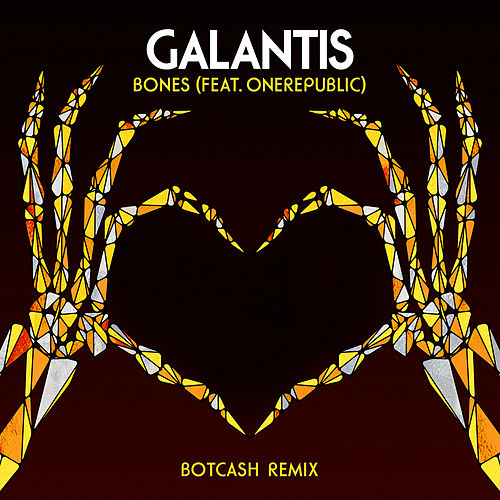 Bones (feat. OneRepublic) (BotCash Remix) by Galantis