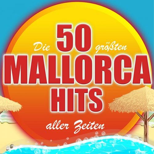 Die 50 größten Mallorca Hits aller Zeiten von Various Artists