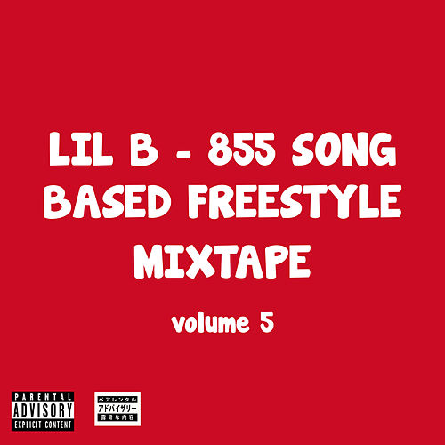 855 Song Based Freestyle Mixtape, Vol. 5 by Lil B