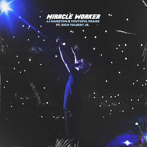 Miracle Worker by J.J. Hairston