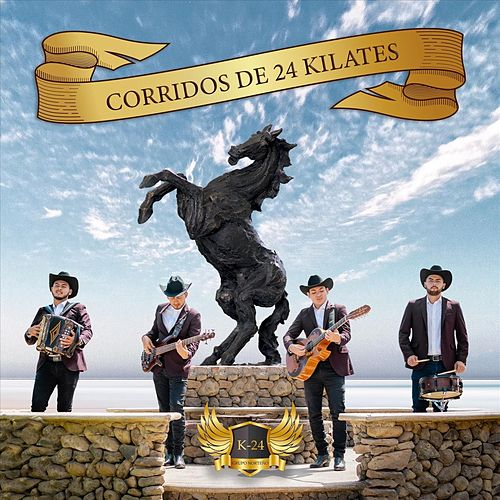 Corridos de 24 Kilates by Grupo K24