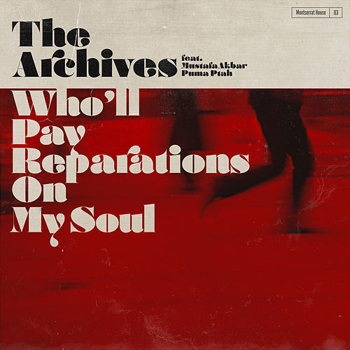 Who'll Pay Reparations on My Soul by Archives