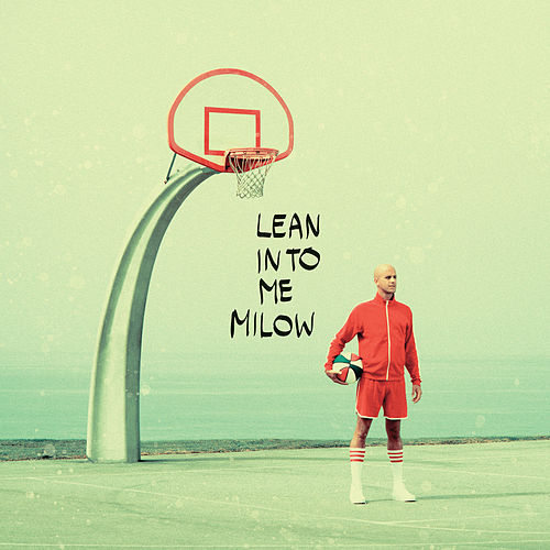 Lean into Me de Milow