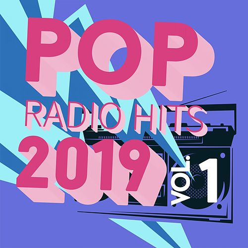Pop Radio Hits 2019, Vol. 1 de Various Artists