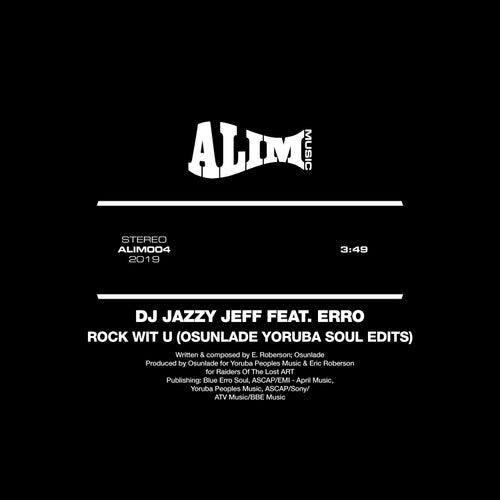 Rock Wit U (Osunlade Yoruba Soul Edits) by DJ Jazzy Jeff