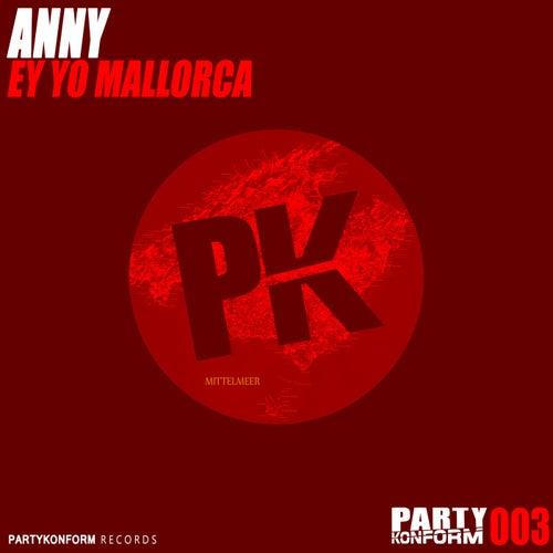 Ey Yo Mallorca by Anny