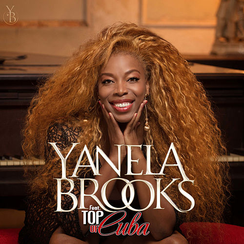 Yanela Brooks Feat. Top Of Cuba by Yanela Brooks