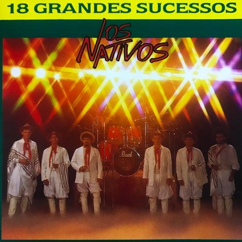 18 Grandes Sucessos de Os Nativos