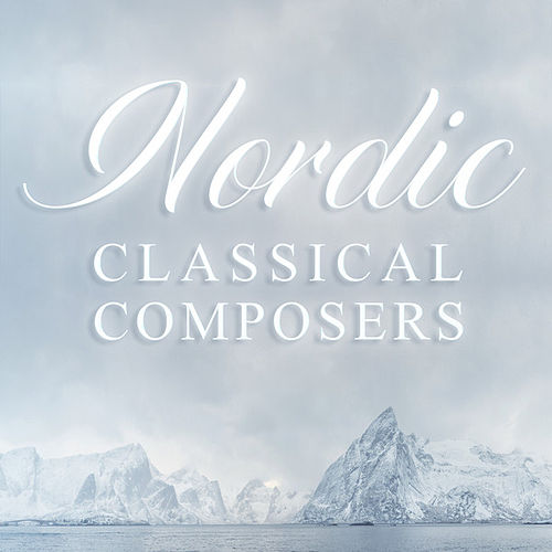 Nordic Classical Composers von Various Artists