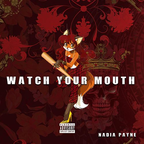 Watch Your Mouth by Nadia Payne