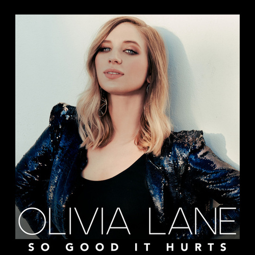 So Good It Hurts by Olivia Lane