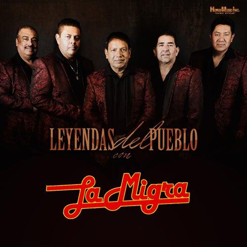 Leyendas del Pueblo Con La Migra by La Migra