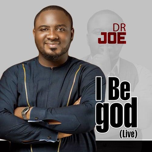 I Be god (Live) by Dr Joe