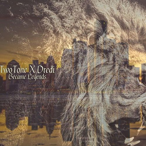 TwoTone X Dredi: Became Legends by 313twotone