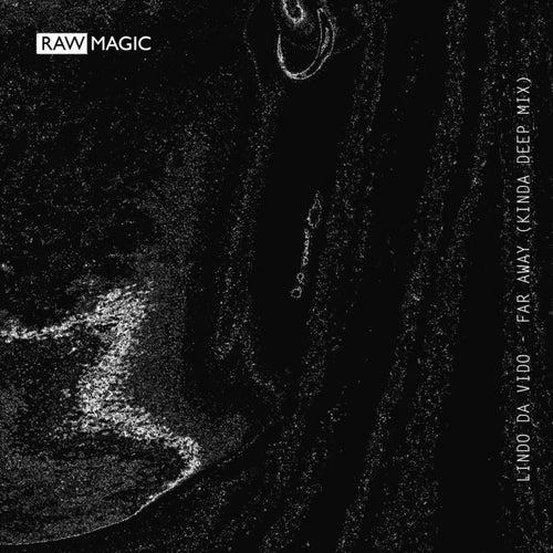 Far Away (Kinda Deep Mix) by Lindo Da Vido