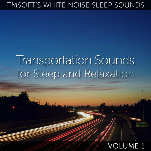 Transportation Sounds for Sleep and Relaxation Volume 1 de Tmsoft's White Noise Sleep Sounds
