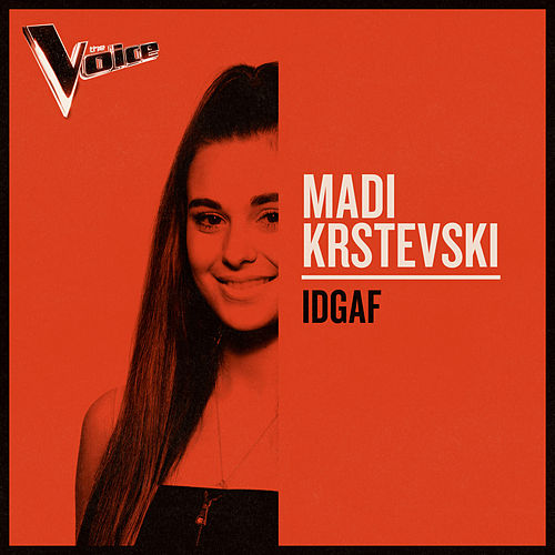 IDGAF (The Voice Australia 2019 Performance / Live) de Madi Krstevski