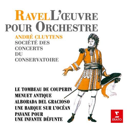 Ravel: Le tombeau de Couperin, Menuet antique, Alborada del Gracioso, Une barque sur l'océan & Pavane pour une infante défunte von André Cluytens