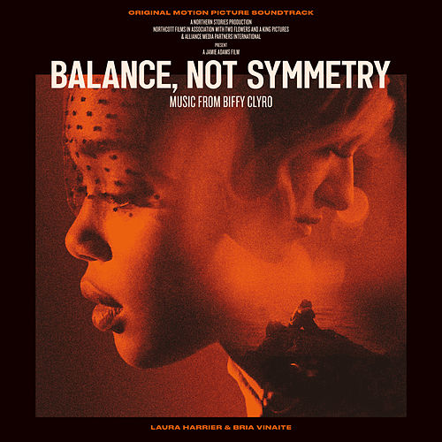 Balance, Not Symmetry (Original Motion Picture Soundtrack) by Biffy Clyro