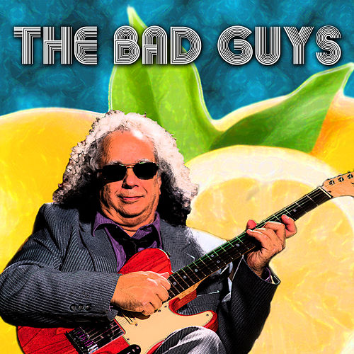 The Bad Guys by Bobby Messano & NBO