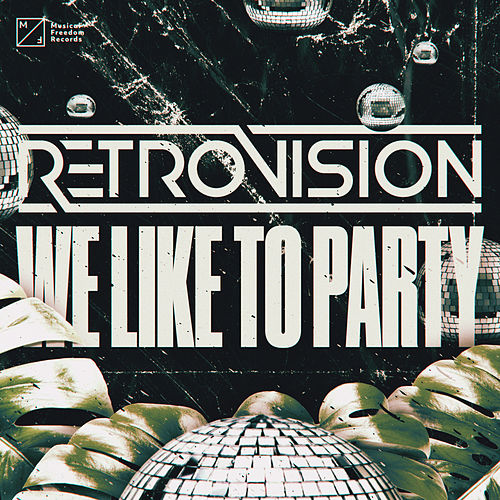 We Like To Party von Retrovision