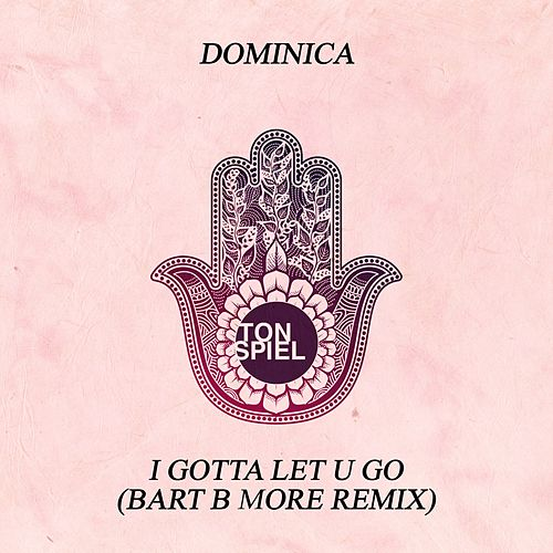 I Gotta Let U Go (Bart B More Remix) von Dominica