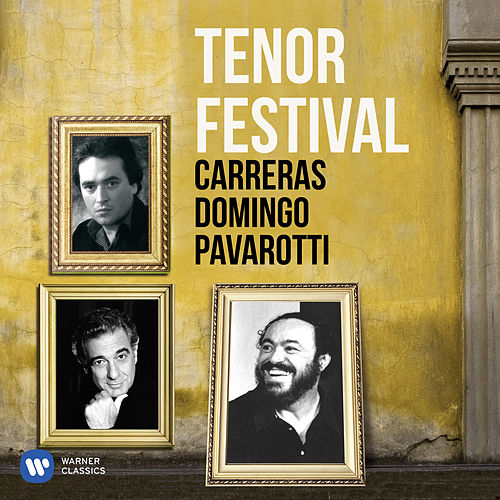 Tenor Festival: Pavarotti, Domingo, Carreras by Various Artists
