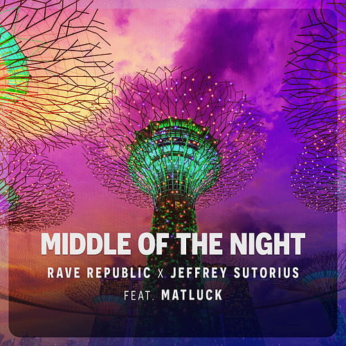 Middle Of The Night (feat. Matluck) von Rave Republic