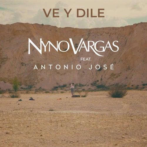 Ve y dile (feat. Antonio José) de Nyno Vargas