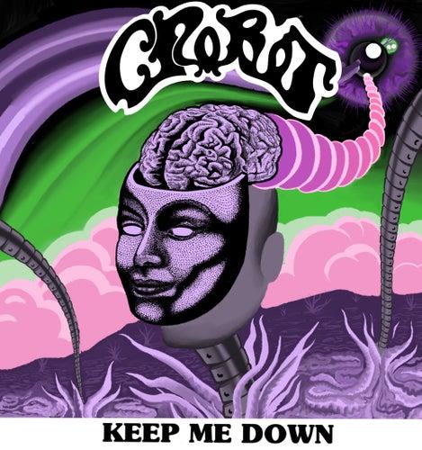 Keep Me Down by Crobot