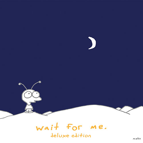 Wait for Me (Deluxe Version) by Moby