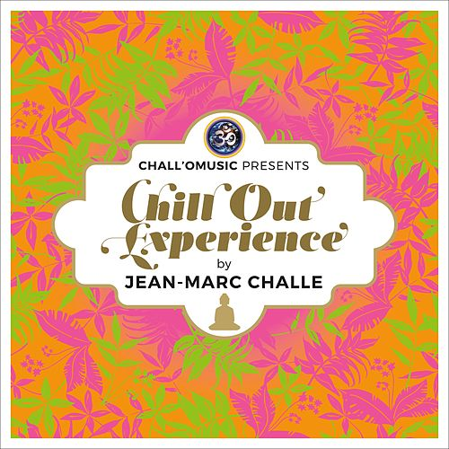 Chall'O Music Presents Chill Out Experience (by Jean-Marc Challe) de Various Artists