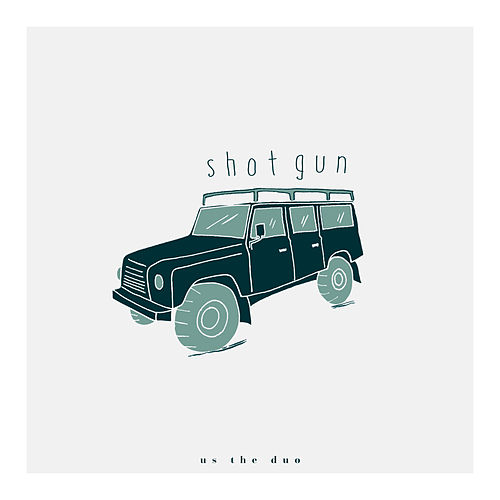 Shotgun by Us The Duo