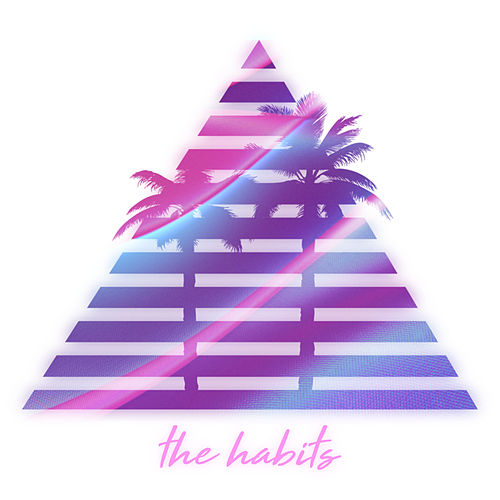 The Habits de The Habits