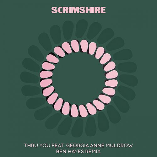 Thru You (Ben Hayes Remix) by Scrimshire