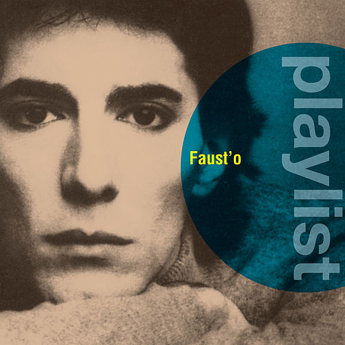 Playlist: Faust'o by Fausto'