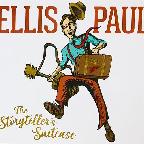 The Storyteller's Suitcase de Ellis Paul