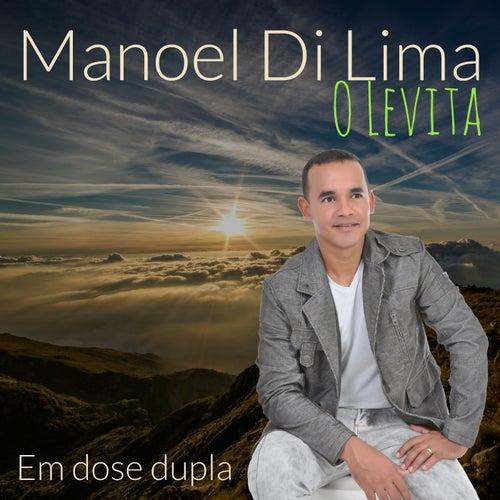 Manoel Di Lima o Levita em Dose Dupla by Manoel Di Lima