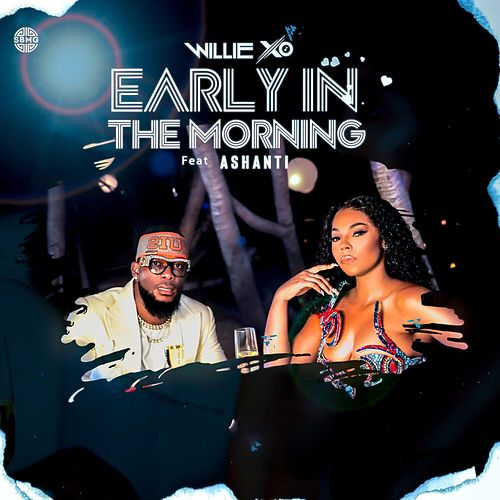 Early in the Morning (feat. Ashanti) von Willie X.O