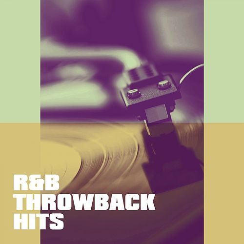 R&b Throwback Hits by Various Artists