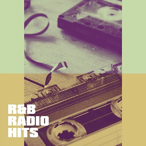 R&b Radio Hits by Various Artists