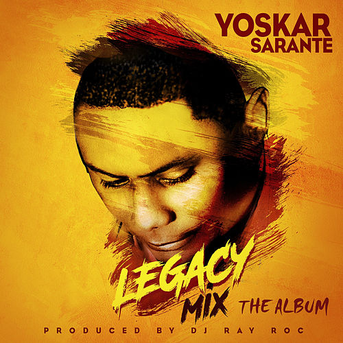 Legacy Mix The Album de Yoskar 'El Prabu' Sarante