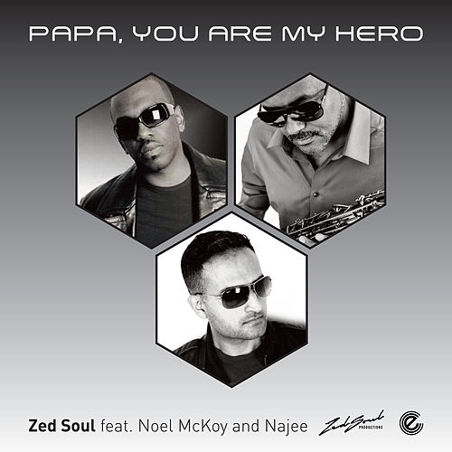 Papa, You Are My Heroe by Zed Soul