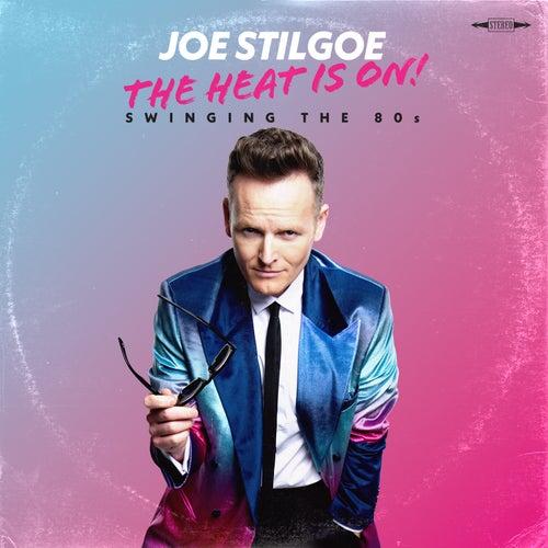 The Heat is On by Joe Stilgoe