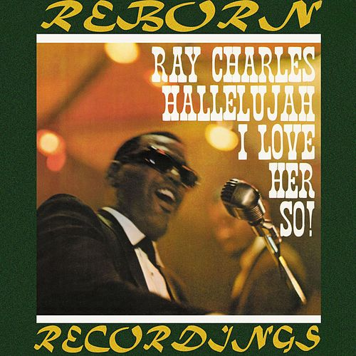 Hallellujah I Love Her So (HD Remastered) by Ray Charles