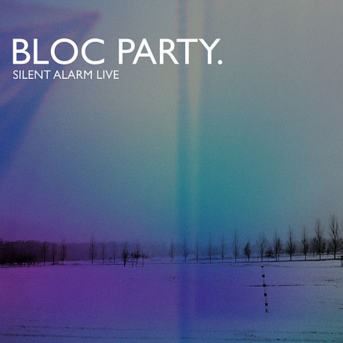 Silent Alarm Live von Bloc Party