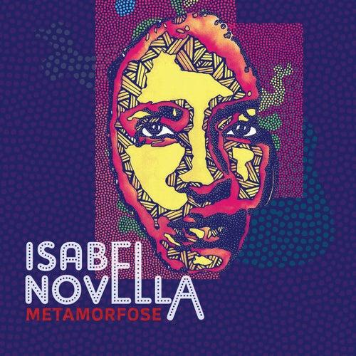Metamorfose by Isabel Novella