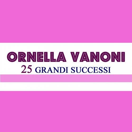 25 Grandi Successi von Ornella Vanoni