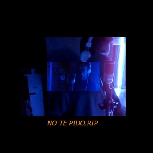 No Te Pido. Rip by W. Peam