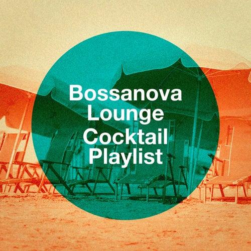 Bossanova Lounge Cocktail Playlist von Various Artists